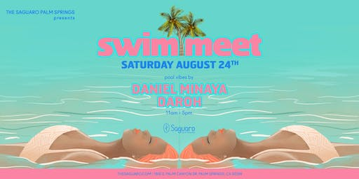 "The Saguaro Palm Springs presents ""Swim Meet"" Pool Party"