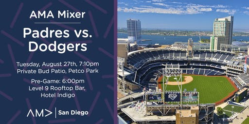 AMA San Diego Presents - Networking at the Padres Game - 8/27