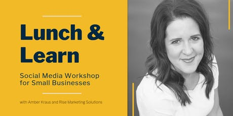 Lunch & Learn Social Media Workshop tickets