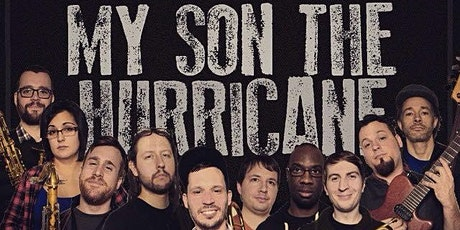 My Son The Hurricane tickets