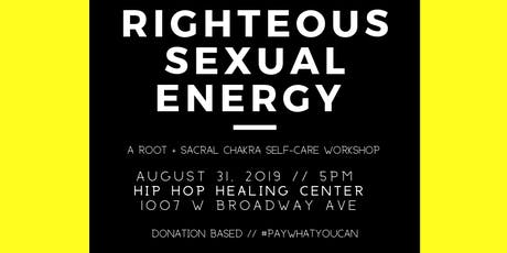 Righteous Sexual Energy (A Root + Sacral Chakra Workshop) tickets