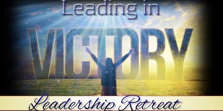 Leading In Victory Leadership Retreat tickets