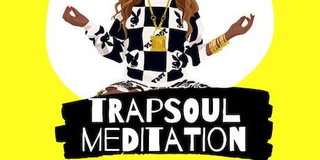trapSOUL meditation (donation-based hip hop + r&b motivational meditation) tickets