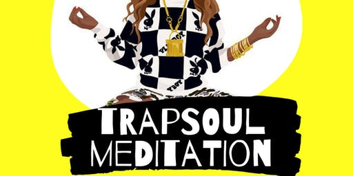 trapSOUL meditation (donation-based hip hop + r&b motivational meditation)