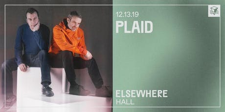 Plaid @ Elsewhere (Hall) tickets
