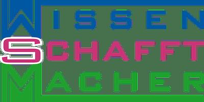 WISSEN SCHAFFT MACHER