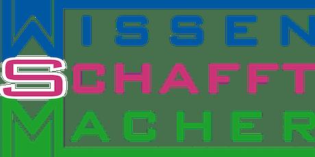 WISSEN SCHAFFT MACHER Tickets