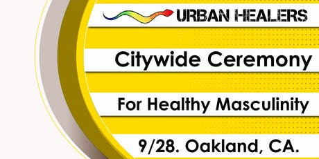 Citywide Ceremony for Healthy Masculinity tickets