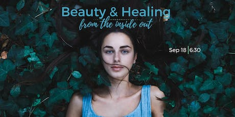 Beauty & Healing from the Inside Out tickets