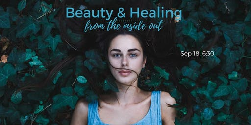 Beauty & Healing from the Inside Out