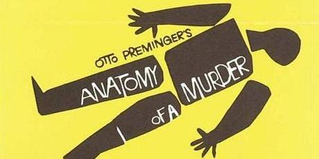 """""""Anatomy of a Murder"""" [FILM + Q&A]"""