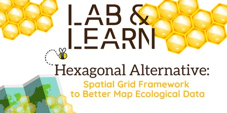 Lab & Learn | The Hexagonal Alternative: A Spatial Grid Framework to better Map Ecological Data tickets