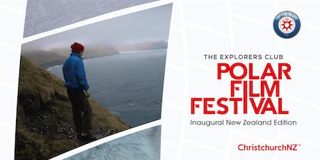 The Explorers Club Polar Film Festival: Sumner, Christchurch tickets