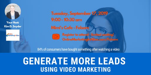 Generate More Leads Using Video - Folsom, CA Workshop