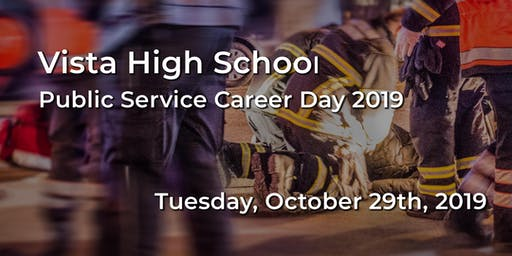 Vista High School - Pubic Service Career Day 2019