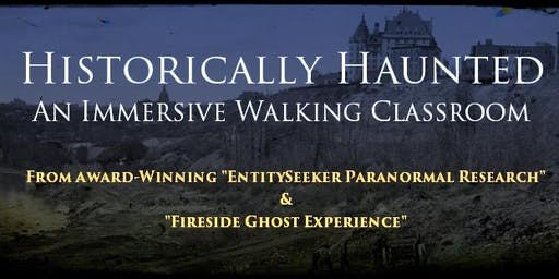 HISTORICALLY HAUNTED: An Immersive Walking Classroom