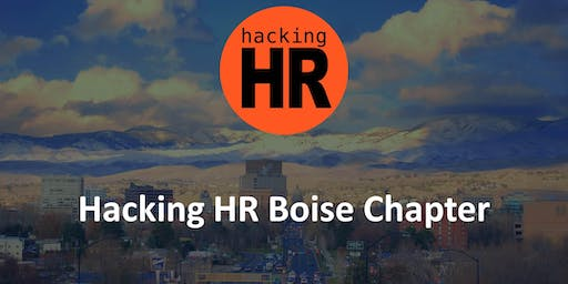 Hacking HR Boise Chapter Meetup 1