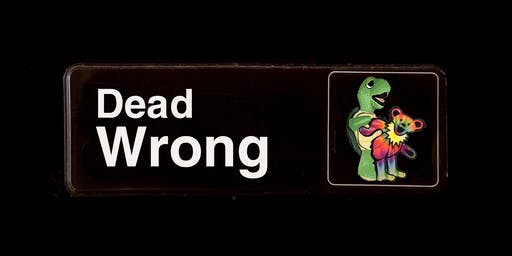 Dead Wrong: An Immersive Grateful Dead Tribute at Sera Phi