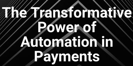 The Transformative Power of Automation in Payments tickets