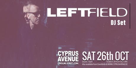 LEFTFIELD   dj set tickets
