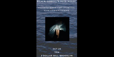 Black Lodge/White Noise: An immersive David Lynch + David Bowie Halloween tickets