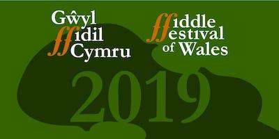 Gŵyl Ffidil Cymru 2019 / Fiddle Festival of Wales 2019