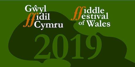 Gŵyl Ffidil Cymru 2019 / Fiddle Festival of Wales 2019 tickets
