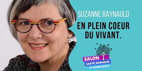 EN PLEIN COEUR DU VIVANT, une conférence du Suzanne Raynauld billets