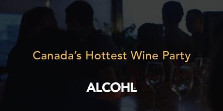 Wine & Dine Party - Canada's Hottest Wine Party 2020 Valentine's Day tickets