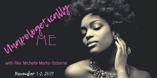 Unapologetically ME ~ A Time of Release, Healing & Refreshing