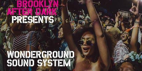 AFROPUNK After Dark Presents: Wonderground Sound System tickets