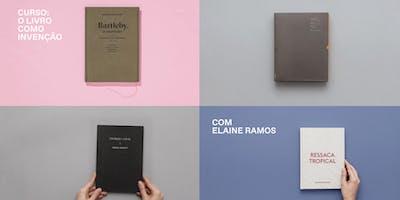 O livro como invenção com Elaine Ramos.