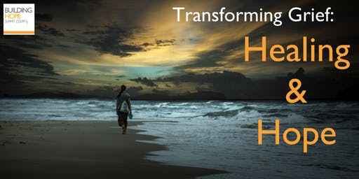 Transforming Grief: Healing and Hope