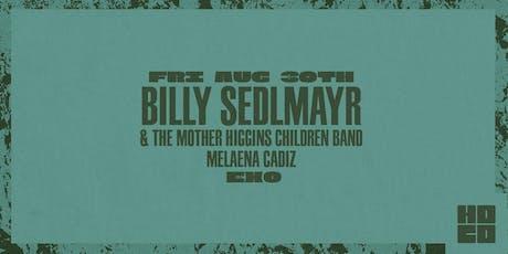 Billy Sedlmayr and the Mother Higgins Children Band w/ Melaena Cadiz tickets