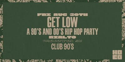 GET LOW: A 90s and 00s Hip Hop Party