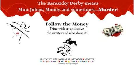 Follow the Money Mystery Dinner tickets