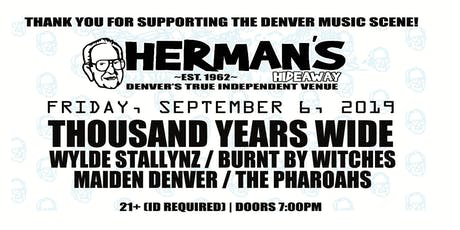 Thousand Yrs Wide_Wylde Stallynz_Burnt By Witches_ThePharoahs_Maiden Denver tickets