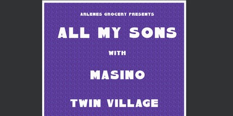All My Sons, Twin Village, Masino tickets