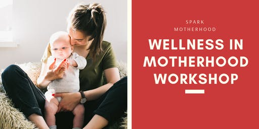 Wellness in Motherhood Workshop