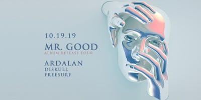 Ardalan (Dirtybird) Mr. Good Tour at Bassment - Saturday October 19