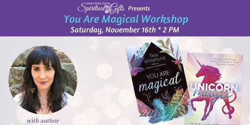 You Are Magical Workshop with Tess Whitehurst