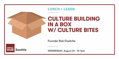 Lunch & Learn: Culture Building in a Box tickets