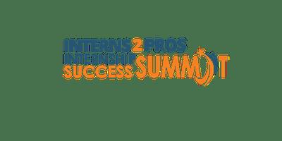 Interns 2 Pros Internship Success Summit