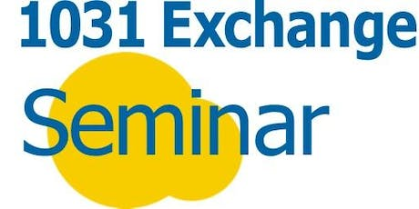 Free Seminar in Foster City: Advanced 1031 Exchange Strategies tickets