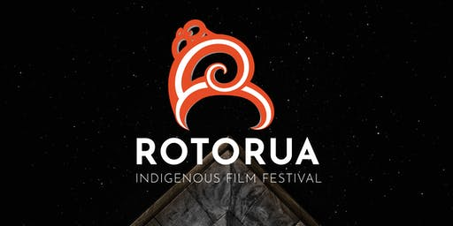 Rotorua Indigenous Film Festival 2019