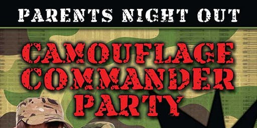 Parents Night Out - Camouflage Commander Party