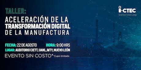 Taller: Aceleración de la transformación digital de la manufactura - 22 AGO boletos