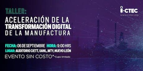 Taller: Aceleración de la transformación digital de la manufactura - 06 SEP boletos
