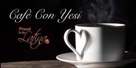 Café Con Yesi - Networking Event 08-23-19 tickets