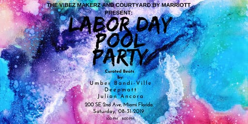 Labor Day Pool Party - Courtyard Marriott Hotel - Downtown Miami